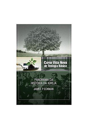 CURSO VIDA NOVA DE TEOLOGIA BÁSICA VOL. 4 - PANORAMA DA HISTÓRIA DA IGREJA