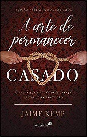 A ARTE DE PERMANECER CASADOS