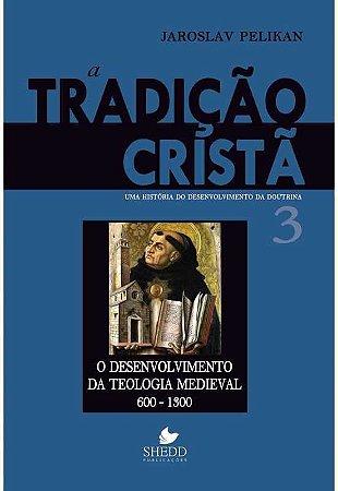 A TRADIÇÃO CRISTÃ VOL. 3