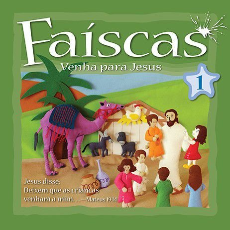 FAÍSCAS VOL. 1 - VENHA PARA JESUS