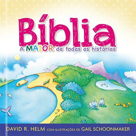 BÍBLIA, A MAIOR DE TODAS AS HISTORIAS