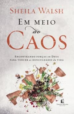 EM MEIO AO CAOS - SHEILA WALSH