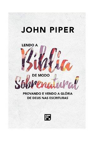 LENDO A BÍBLIA DE MODO SOBRENATURAL