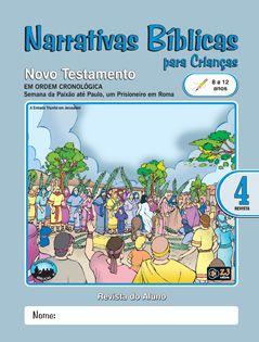 LIÇÃO NARRATIVAS BÍBLICAS NOVO TESTAMENTO 4 - 8 A 12 ALUNO
