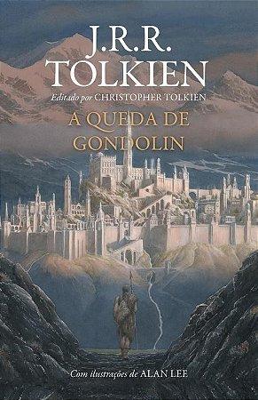 A QUEDA DE GONDOLIN - J. R. R. TOLKIEN