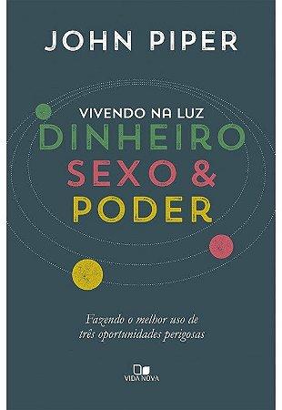 VIVENDO NA LUZ: DINHEIRO, SEXO E PODER