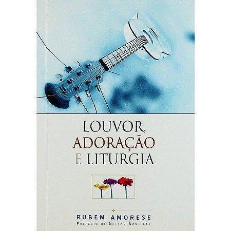 LOUVOR, ADORAÇÃO E LITURGIA