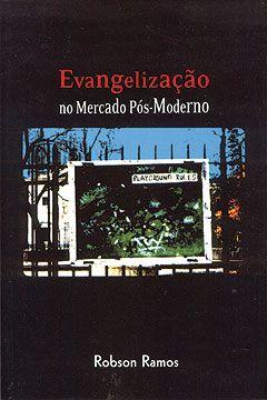 EVANGELIZAÇÃO NO MERCADO PÓS-MODERNO