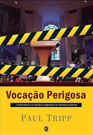 VOCAÇÃO PERIGOSA - REIMPRESSÃO