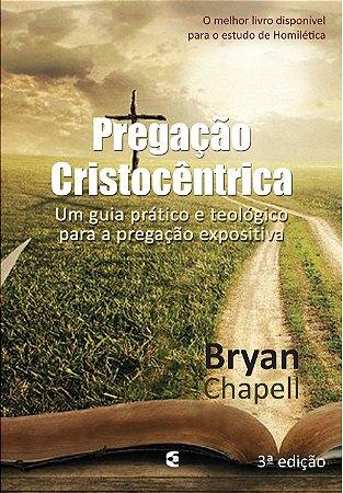 PREGAÇÃO CRISTOCÊNTRICA - 3a. EDIÇÃO