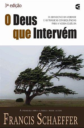 O DEUS QUE INTERVÉM - 3a. EDIÇÃO