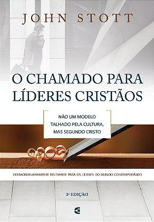 O CHAMADO PARA LIDERES CRISTÃOS - 2a. EDIÇÃO