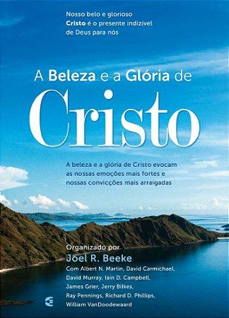A BELEZA E A GLÓRIA DE CRISTO