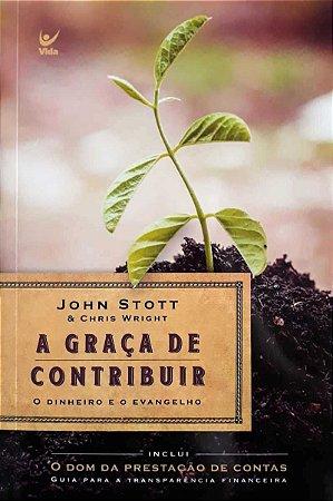 GRACA DE CONTRIBUIR,A : O DINHEIRO E O EVANGELHO