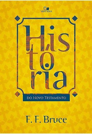 HISTÓRIA DO NOVO TESTAMENTO - VIDA NOVA