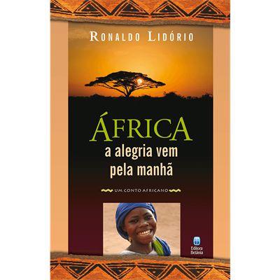 ÁFRICA A ALEGRIA VEM PELA MANHÃ