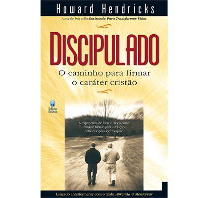 DISCIPULADO - O CAMINHO PARA FIRMAR O CARÁTER CRISTÃO