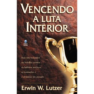 VENCENDO A LUTA INTERIOR