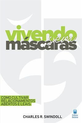 VIVENDO SEM MÁSCARAS - CHARLES SWINDOLL