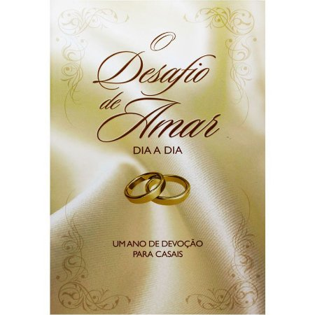 O DESAFIO DE AMAR DIA A DIA - CASAIS