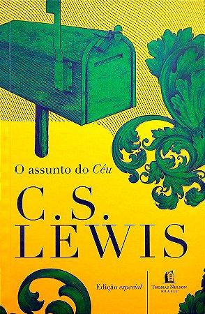 O ASSUNTO DO CÉU - C. S. LEWIS