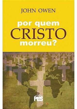 POR QUEM CRISTO MORREU?