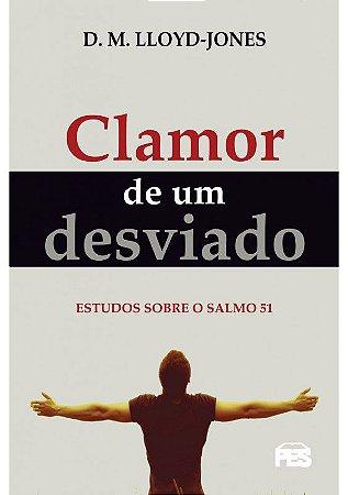 CLAMOR DE UM DESVIADO - NOVA EDIÇÃO