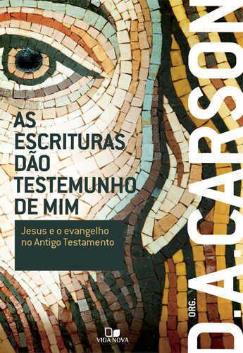 AS ESCRITURAS DÃO TESTEMUNHO DE MIM