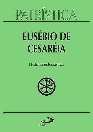 PATRÍSTICA HISTÓRIA ECLESIÁSTICA