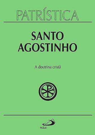 PATRÍSTICA A DOUTRINA CRISTÃ