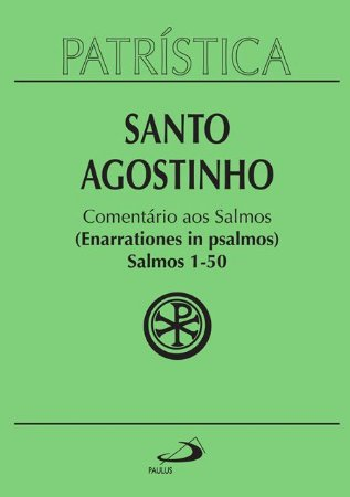 PATRÍSTICA COMENTÁRIO AOS SALMOS 1 A 50