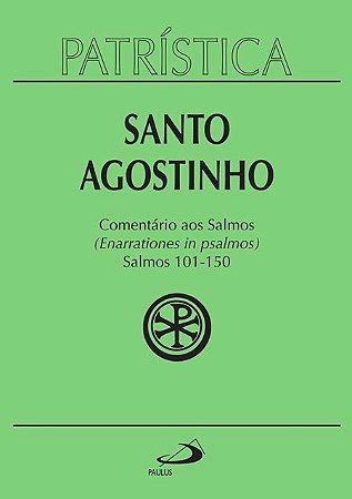 PATRÍSTICA COMENTÁRIO AOS SALMOS 101 A 150