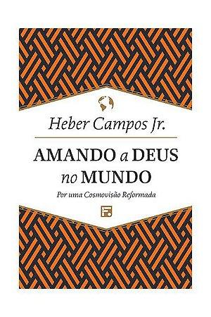 AMANDO A DEUS NO MUNDO