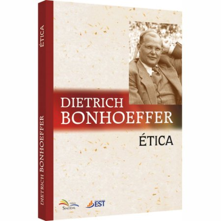 ÉTICA - DIETRICH BONHOEFFER