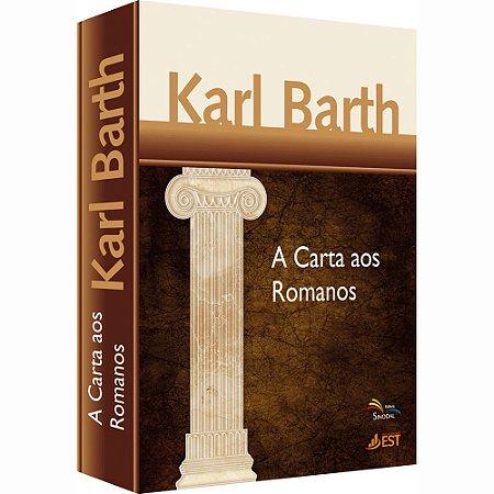 A CARTA AOS ROMANOS - Karl Barth