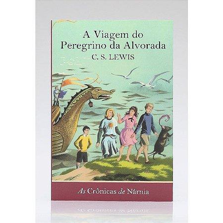AS CRÔNICAS DE NÁRNIA A VIAGEM DO PEREGRINO DA ALVORADA