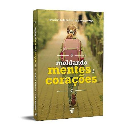MOLDANDO MENTES E CORAÇÕES