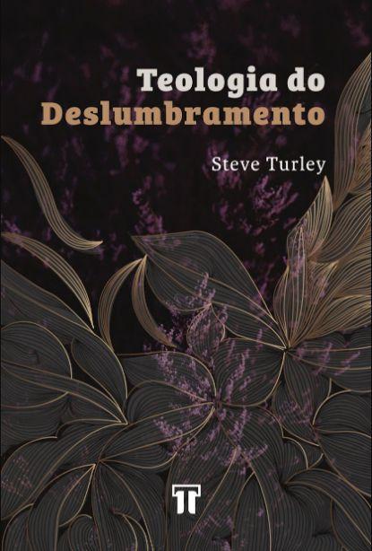 TEOLOGIA DO DESLUMBRAMENTO
