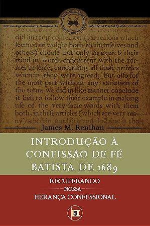 INTRODUÇÃO À CONFISSÃO DE FÉ BATISTA DE 1689