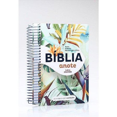 BÍBLIA NVT ANOTE LETRA GRANDE FLOWERS TROPICAL