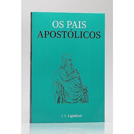 OS PAIS APOSTÓLICOS - ED. FC