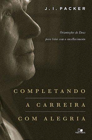 COMPLETANDO A CARREIRA COM ALEGRIA