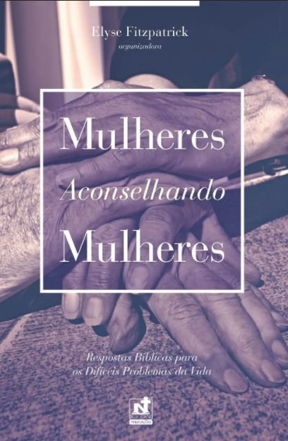 MULHERES ACONSELHANDO MULHERES