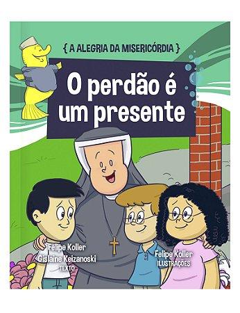 A ALEGRIA DA MISERICÓRDIA - VOL. 1 - O PERDÃO É UM PRESENTE