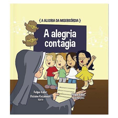 A ALEGRIA DA MISERICÓRDIA - VOL. 3 - A ALEGRIA QUE CONTAGIA