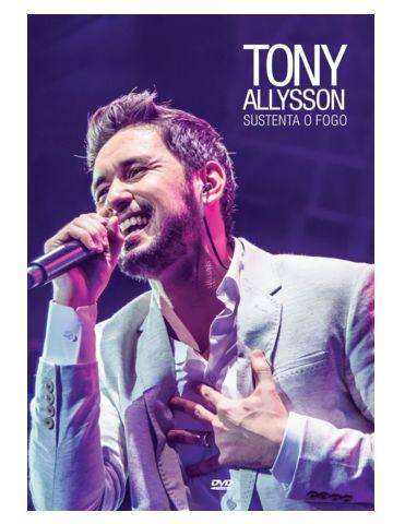 DVD TONY ALLYSSON - SUSTENTA O FOGO AO VIVO