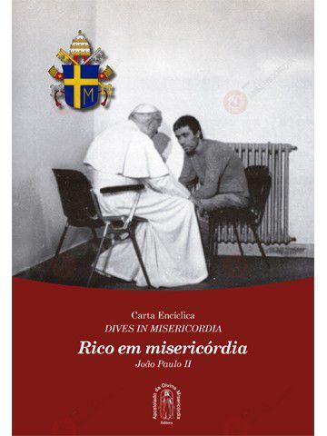 RICO EM MISERICÓRDIA - ENCÍCLICA DE SÃO JOÃO PAULO II