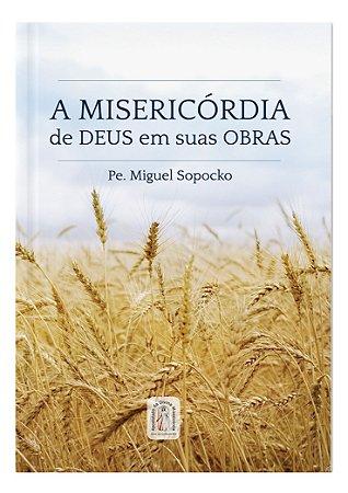 A MISERICÓRDIA DE DEUS EM SUAS OBRAS