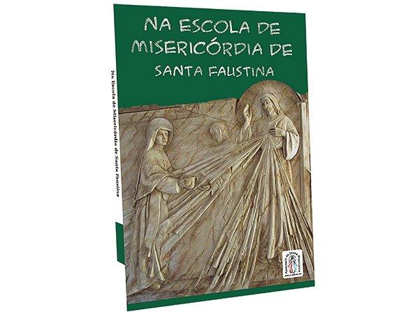 NA ESCOLA DE MISERICÓRDIA DE SANTA FAUSTINA