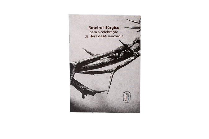 ROTEIRO LITÚRGICO PARA A CELEBRAÇÃO DA HORA DA MISERICÓRDIA